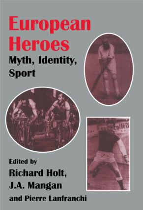 European Heroes: Myth, Identity, Sport (Paperback) book cover