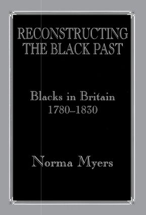 Reconstructing the Black Past: Blacks in Britain 1780-1830 (Paperback) book cover
