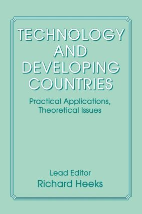 Technology and Developing Countries: Practical Applications, Theoretical Issues, 1st Edition (Paperback) book cover
