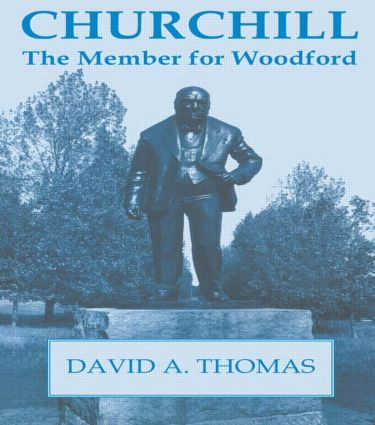 Churchill, the Member for Woodford: 1st Edition (Paperback) book cover