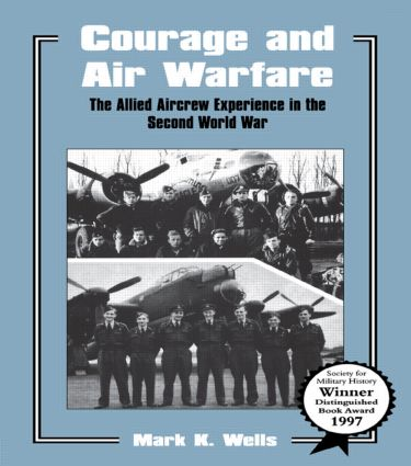 Courage and Air Warfare: The Allied Aircrew Experience in the Second World War book cover