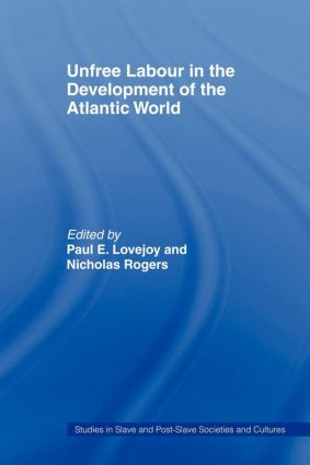 Unfree Labour in the Development of the Atlantic World (Paperback) book cover
