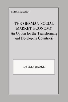The German Social Market Economy: An Option for the Transforming and Developing Countries, 1st Edition (Paperback) book cover