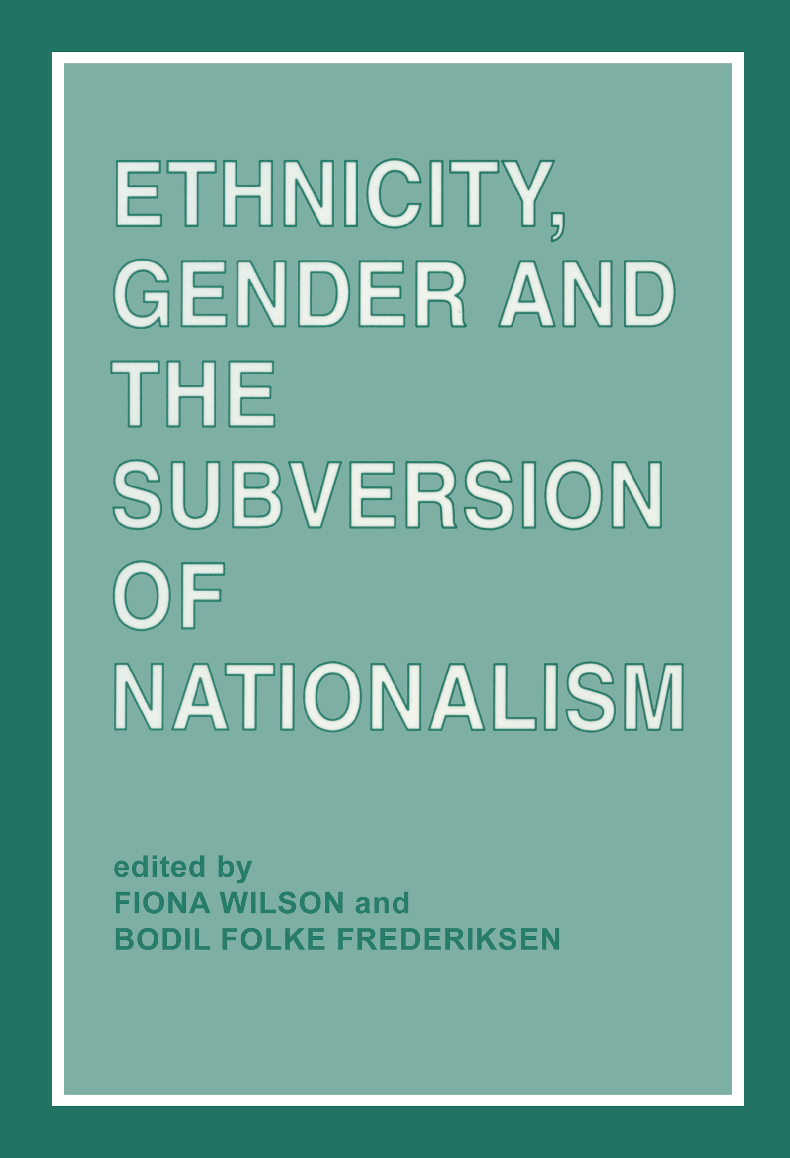 Ethnicity, Gender and the Subversion of Nationalism: 1st Edition (Paperback) book cover