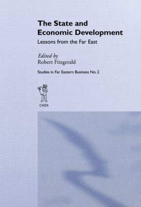 The State and Economic Development: Lessons from the Far East, 1st Edition (Paperback) book cover