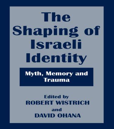 The Shaping of Israeli Identity: Myth, Memory and Trauma (Paperback) book cover