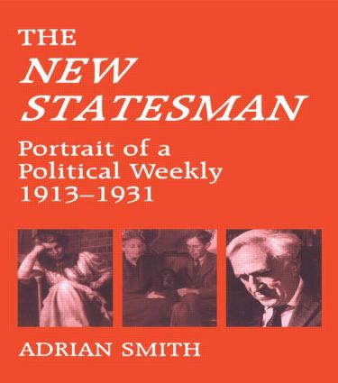 'New Statesman': Portrait of a Political Weekly 1913-1931 (Paperback) book cover