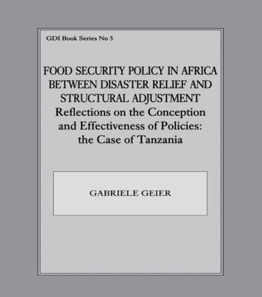 Food Security Policy in Africa Between Disaster Relief and Structural Adjustment