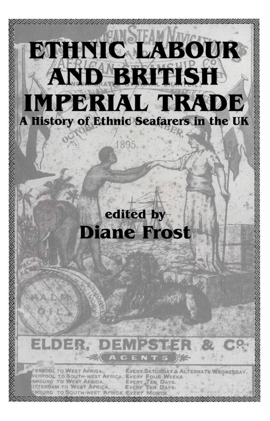 Ethnic Labour and British Imperial Trade: A History of Ethnic Seafarers in the UK book cover