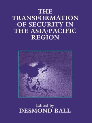 The Transformation of Security in the Asia/Pacific Region: 1st Edition (Paperback) book cover