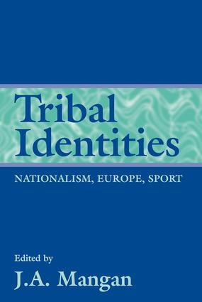 Tribal Identities: Nationalism, Europe, Sport, 1st Edition (Paperback) book cover