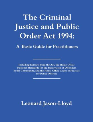 The Criminal Justice and Public Order Act 1994: A Basic Guide for Practitioners (Paperback) book cover