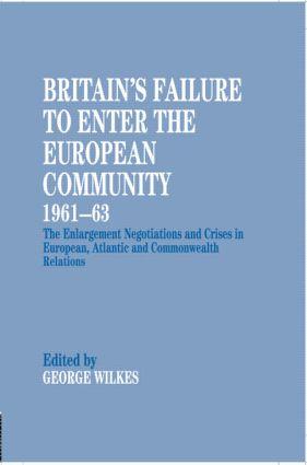 Britain's Failure to Enter the European Community, 1961-63