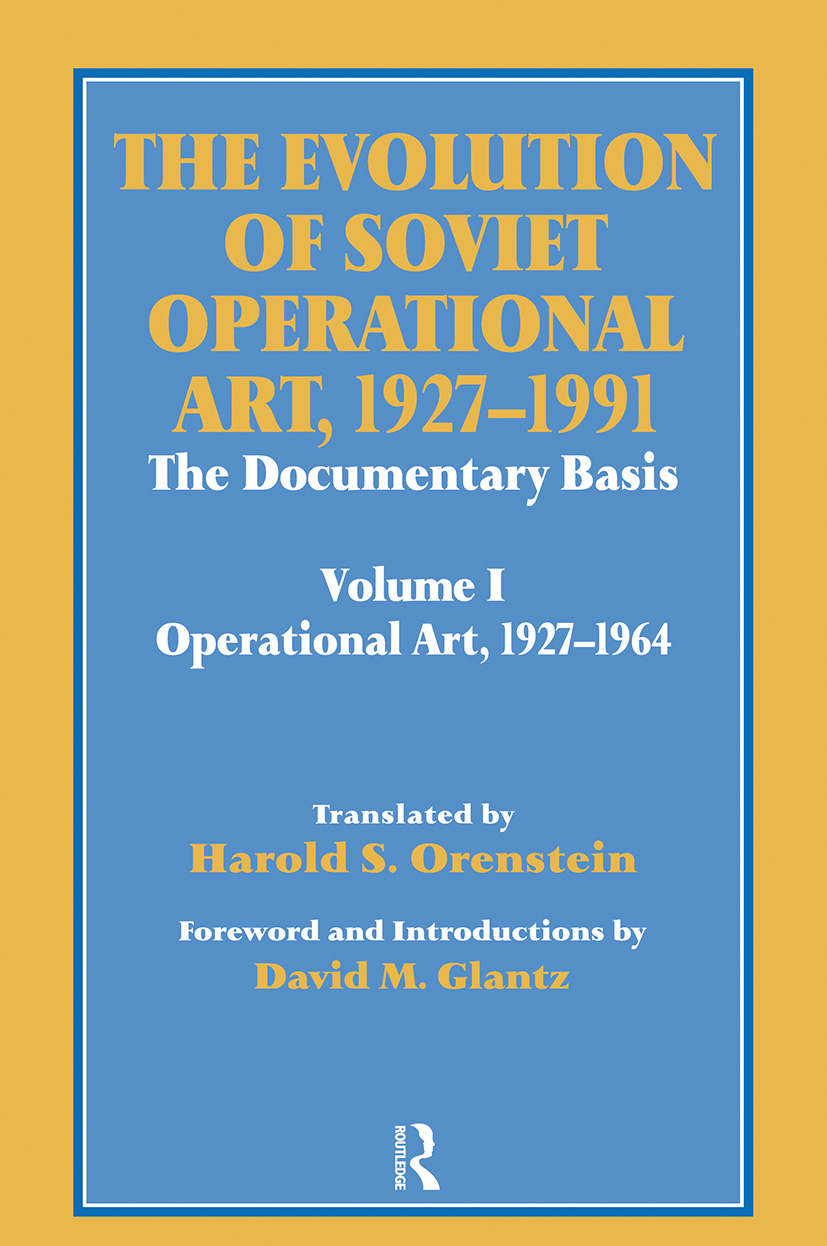 The Evolution of Soviet Operational Art, 1927-1991: The Documentary Basis: Volume 1 (Operational Art 1927-1964) book cover