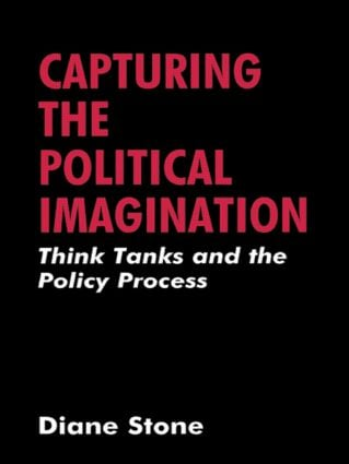Capturing the Political Imagination: Think Tanks and the Policy Process, 1st Edition (e-Book) book cover