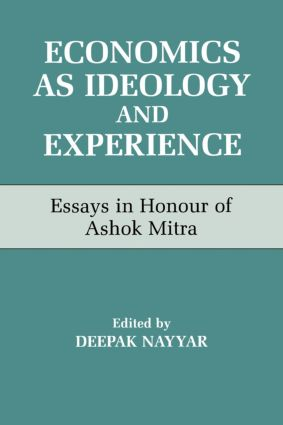 Economics as Ideology and Experience: Essays in Honour of Ashok Mitra, 1st Edition (Paperback) book cover