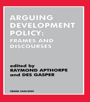 Arguing Development Policy: Frames and Discourses, 1st Edition (Paperback) book cover