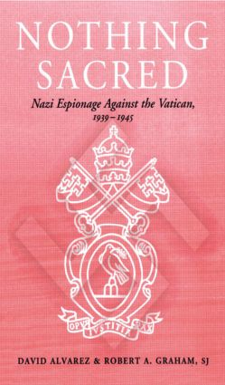 Nothing Sacred: Nazi Espionage Against the Vatican, 1939-1945 (Paperback) book cover