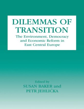 Dilemmas of Transition: The Environment, Democracy and Economic Reform in East Central Europe, 1st Edition (Paperback) book cover
