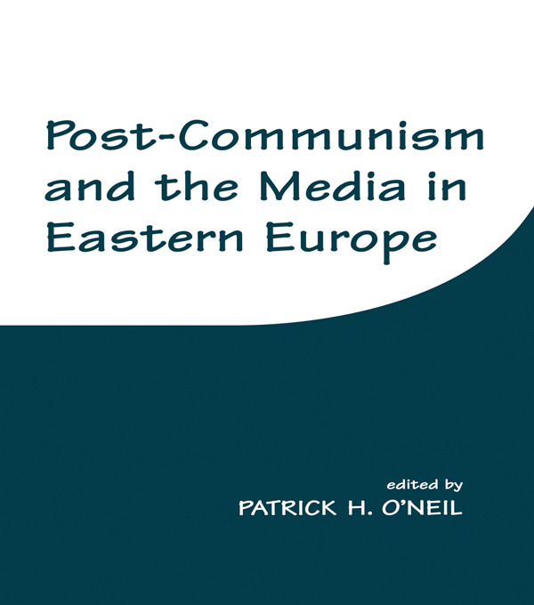 Post-Communism and the Media in Eastern Europe: 1st Edition (Paperback) book cover