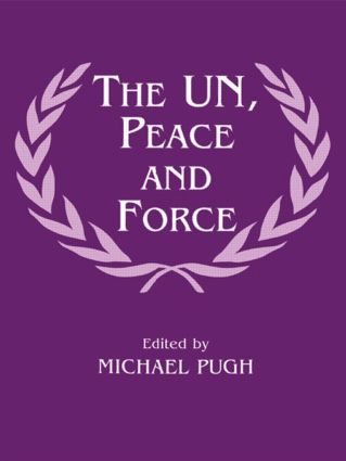 The UN, Peace and Force: 1st Edition (Paperback) book cover