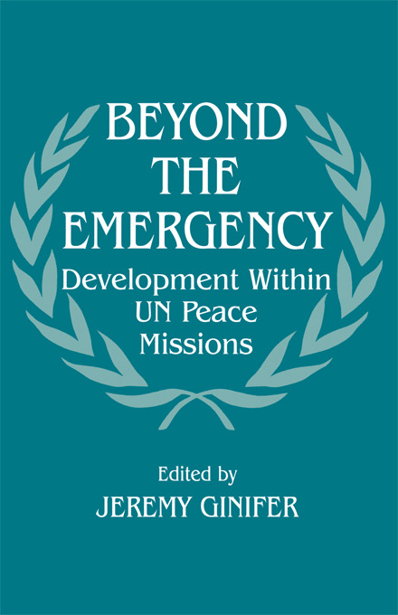 Beyond the Emergency: Development Within UN Peace Missions, 1st Edition (Paperback) book cover