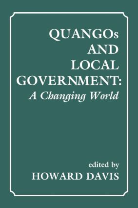 QUANGOs and Local Government: A Changing World (Paperback) book cover
