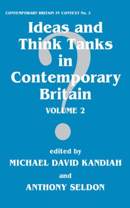 Ideas and Think Tanks in Contemporary Britain: Volume 2, 1st Edition (Paperback) book cover