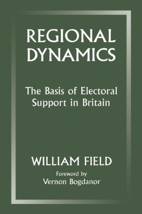Regional Dynamics: The Basis of Electoral Support in Britain, 1st Edition (Paperback) book cover