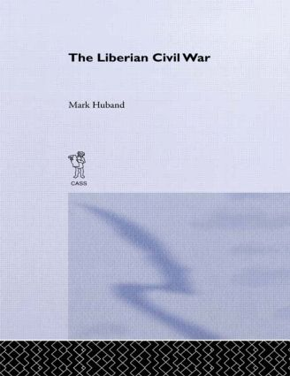 The Liberian Civil War: 1st Edition (Paperback) book cover