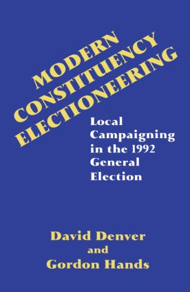 Modern Constituency Electioneering: Local Campaigning in the 1992 General Election, 1st Edition (Paperback) book cover