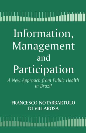 Information, Management and Participation: A New Approach from Public Health in Brazil, 1st Edition (Paperback) book cover