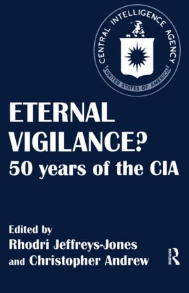 Eternal Vigilance?: 50 years of the CIA, 1st Edition (Paperback) book cover
