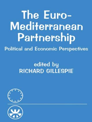 The Euro-Mediterranean Partnership: Political and Economic Perspectives, 1st Edition (Paperback) book cover