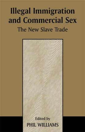 Illegal Immigration and Commercial Sex: The New Slave Trade (Paperback) book cover