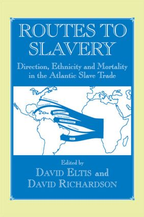 Routes to Slavery: Direction, Ethnicity and Mortality in the Transatlantic Slave Trade (Paperback) book cover