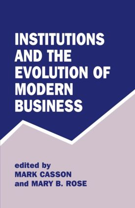 Institutions and the Evolution of Modern Business (Paperback) book cover