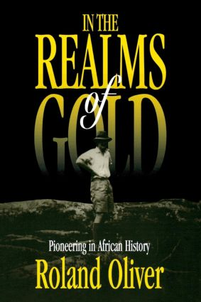 In the Realms of Gold: Pioneering in African History, 1st Edition (Paperback) book cover