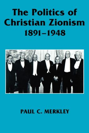 The Politics of Christian Zionism 1891-1948: 1st Edition (Paperback) book cover