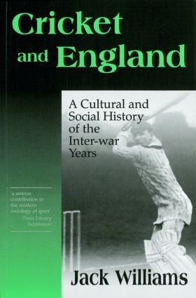 Cricket and England: A Cultural and Social History of Cricket in England between the Wars (Paperback) book cover