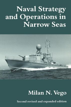 Naval Strategy and Operations in Narrow Seas: 2nd Edition (Paperback) book cover