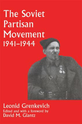 The Soviet Partisan Movement, 1941-1944: A Critical Historiographical Analysis book cover