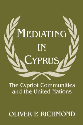 Mediating in Cyprus: The Cypriot Communities and the United Nations, 1st Edition (Paperback) book cover