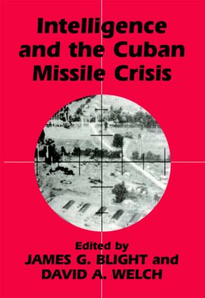 Intelligence and the Cuban Missile Crisis (Paperback) book cover