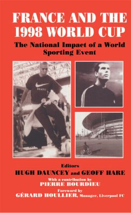 France and the 1998 World Cup: The National Impact of a World Sporting Event, 1st Edition (Paperback) book cover