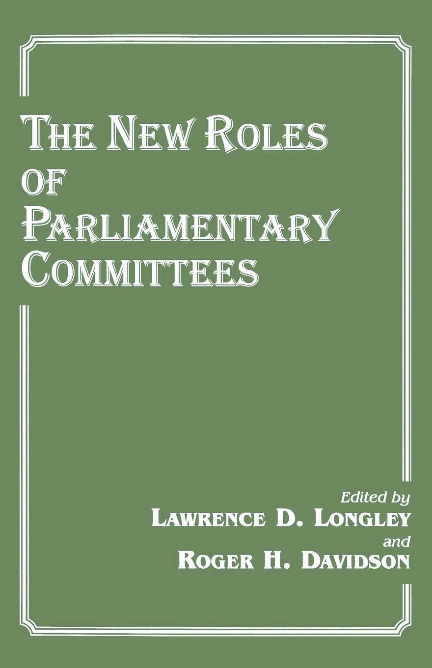 The New Roles of Parliamentary Committees: 1st Edition (Paperback) book cover