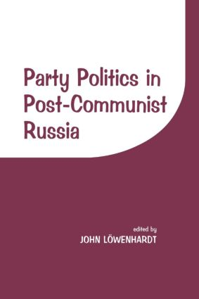 Party Politics in Post-communist Russia: 1st Edition (Paperback) book cover
