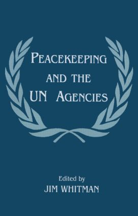 Peacekeeping and the UN Agencies