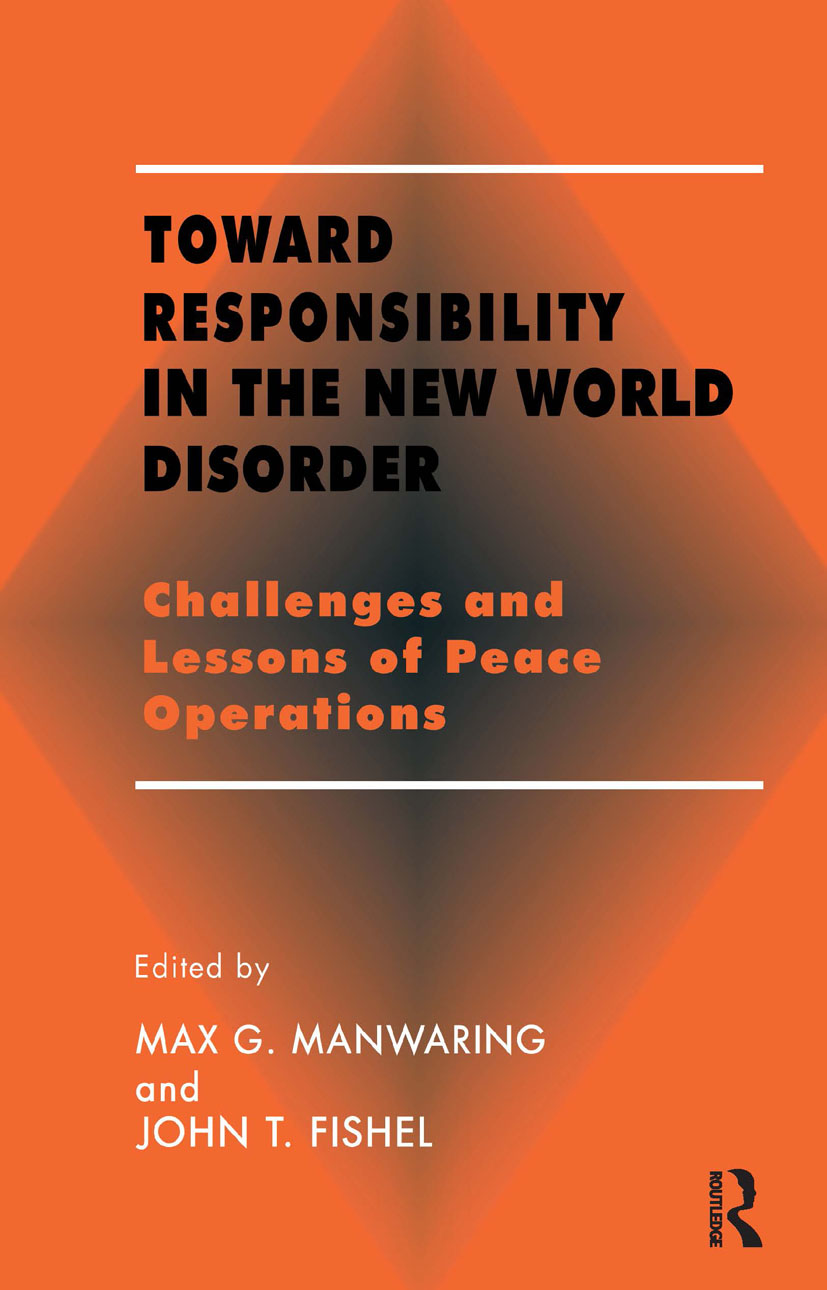 Toward Responsibility in the New World Disorder: Challenges and Lessons of Peace Operations, 1st Edition (Paperback) book cover