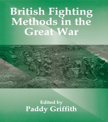 British Fighting Methods in the Great War: 1st Edition (Paperback) book cover